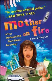 Mother on Fire Sandra Tsing Loh