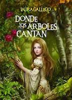 """Portada del libro """"Donde los árboles cantan"""", de Laura Gallego"""