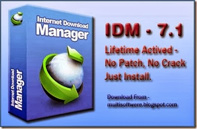 IDM 7.1 Life Time Activated No Patch, No Crack full Register Version