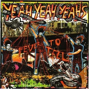 Discos para história #202: Fever to Tell, do Yeah Yeah Yeahs (2003)