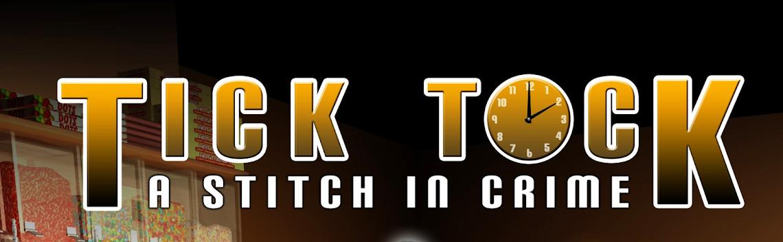 Tick Tock: A Stitch In Crime