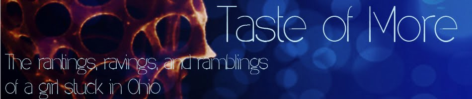 Taste of More