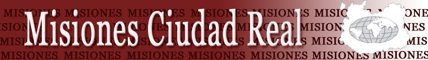 MISIONES CIUDAD REAL