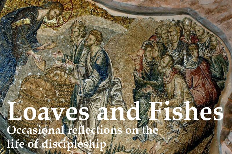 Loaves and Fishes Occasional Reflections on Art, Life and Discipleship