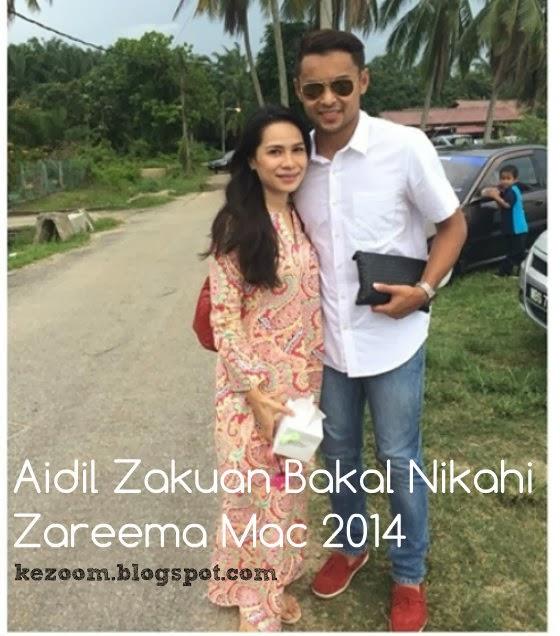Aidil Zakuan Bakal Nikahi Zareema Mac 2014