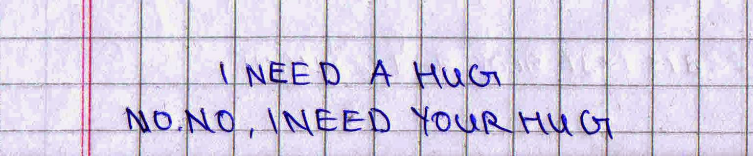 I need a Hug No No I need your Hug