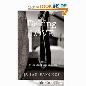 http://www.amazon.com/Belting-Love-Elise-Dugar-Episodes-ebook/dp/B00GKTA4WO/ref=sr_1_2?s=digital-text&ie=UTF8&qid=1384303997&sr=1-2