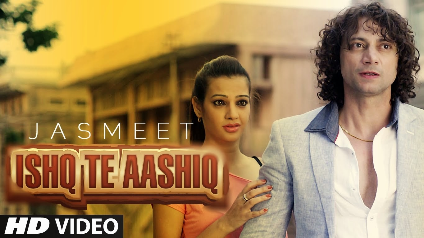 ISHQ TE AASHIQ SONG LYRICS & VIDEO | JASMEET | LATEST PUNJABI SONGS 2014