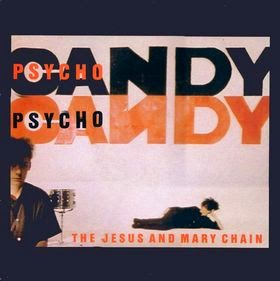 Los mejores discos de 1985 - THE JESUS AND MARY CHAIN - Psychocandy