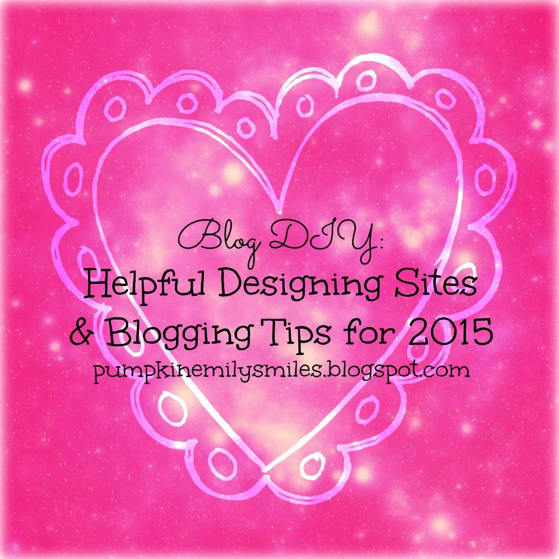 Blog DIY: Helpful Designing Sites & Blogging Tips for 2015