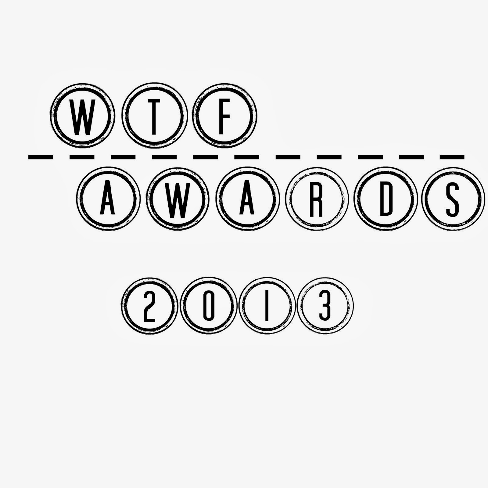 WTF AWARDS 2013