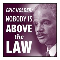 Eric Holder is NOT above the law!