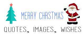 Merry Christmas  Quotes | Merry Christmas Images | Merry Christmas Wishes