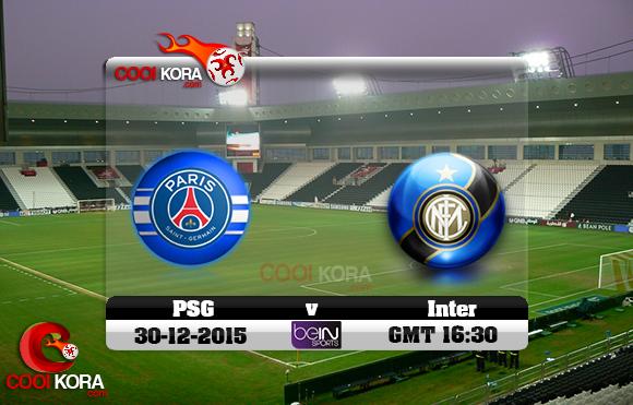 مشاهدة مباراة باريس سان جيرمان وإنتر ميلان اليوم 30-12-2015 في مباراة ودية