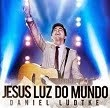 CD Daniel Lüdtke - Jesus a Luz do Mundo 2014