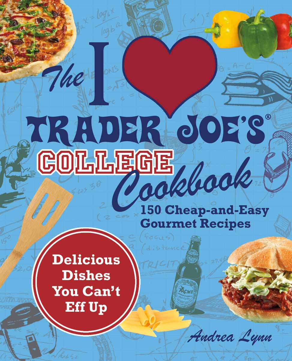 The i love trader joes college cookbook at home with vicki bensinger as you might imagine i have a cookbook fetish in fact i should probably have stock in amazon since i order so many cookbooks from them each week forumfinder Gallery