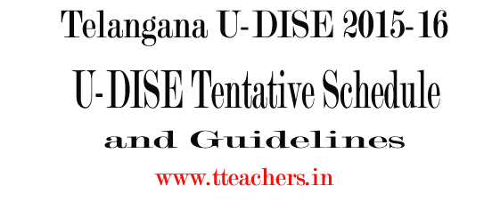 TS SSA UDISE 2015-16 Tentative Schedule,UDISE Guidelines