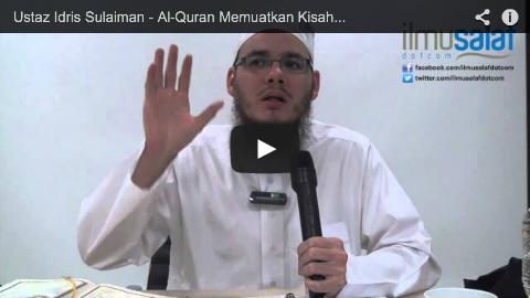 Ustaz Idris Sulaiman – Al-Quran Memuatkan Kisah-kisah Benar, Terbaik & Paling Bermanfaat