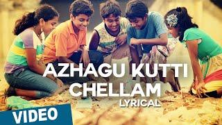 Azhagu Kutti Chellam Song with Lyrics _ Azhagu Kutti Chellam _ Charles _ Ved Shanker Sugavanam