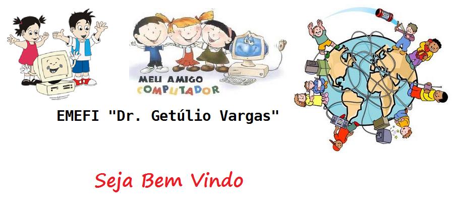 """EMEFI """"Dr. Getúlio Vargas"""""""