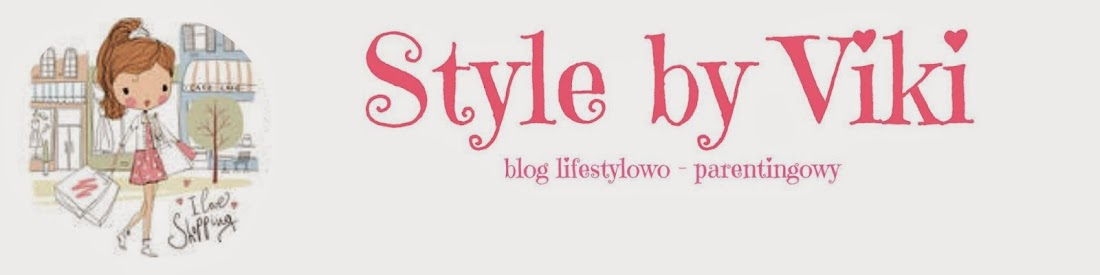 style-by-viki || Blog Lifestylowo - Parentingowy