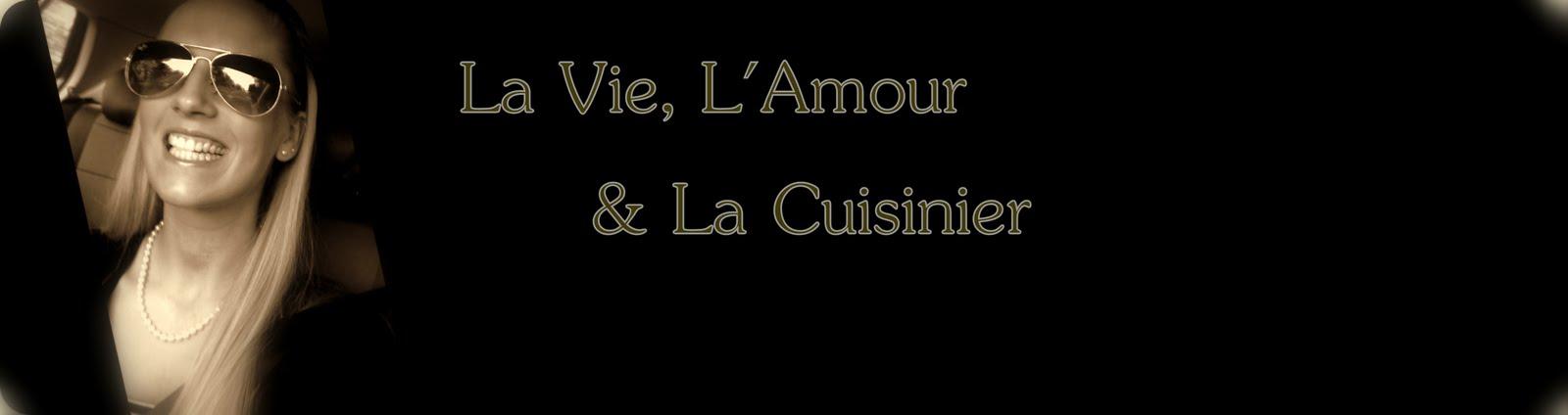 La Vie, L'Amour & Le Cuisinier