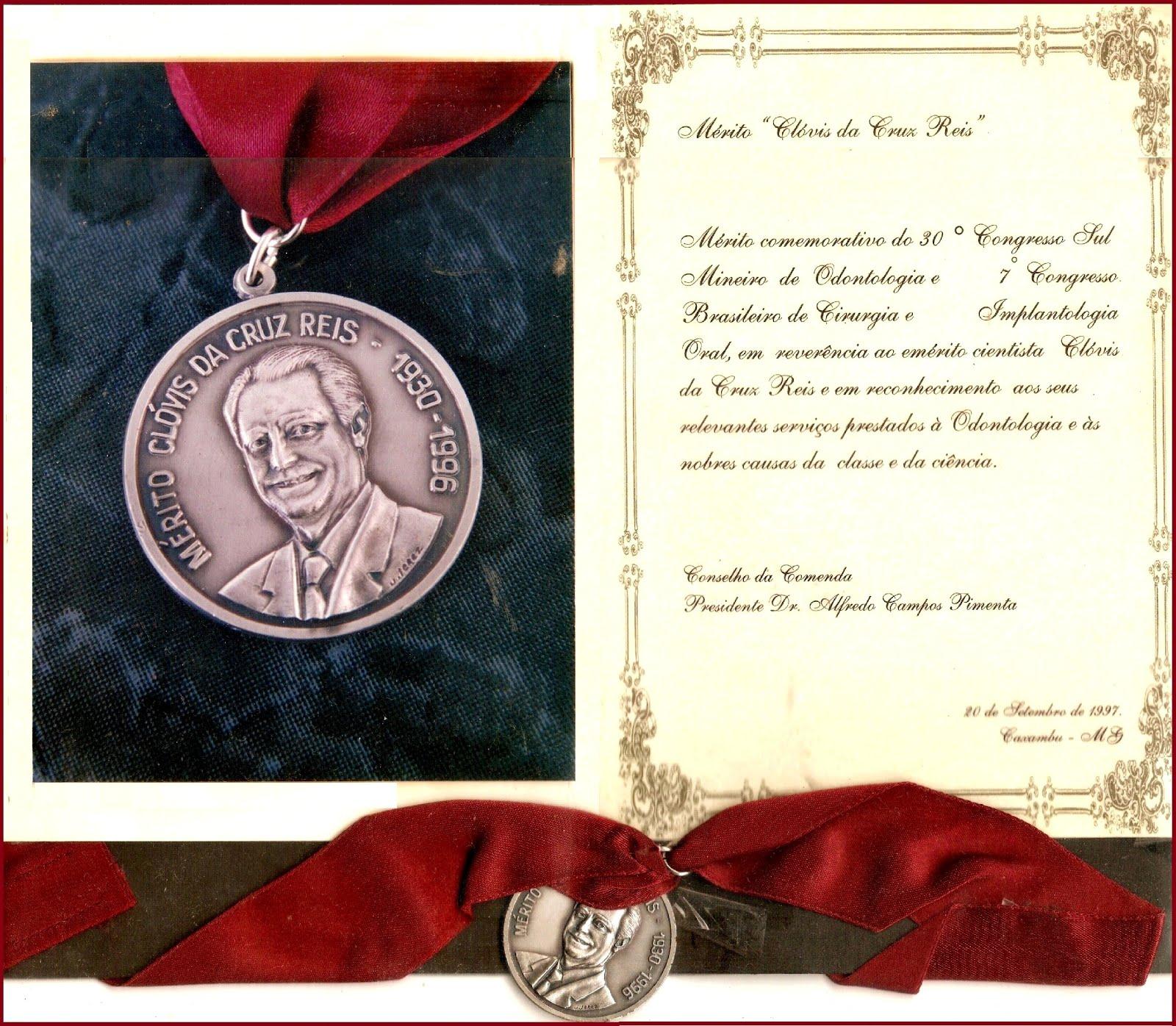 comendas, homenagens e agradecimentos: Comenda Dr. Clóvis da Cruz Reis