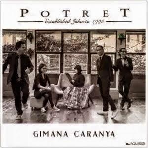 Download Lagu Potret - Gimana Caranya MP3