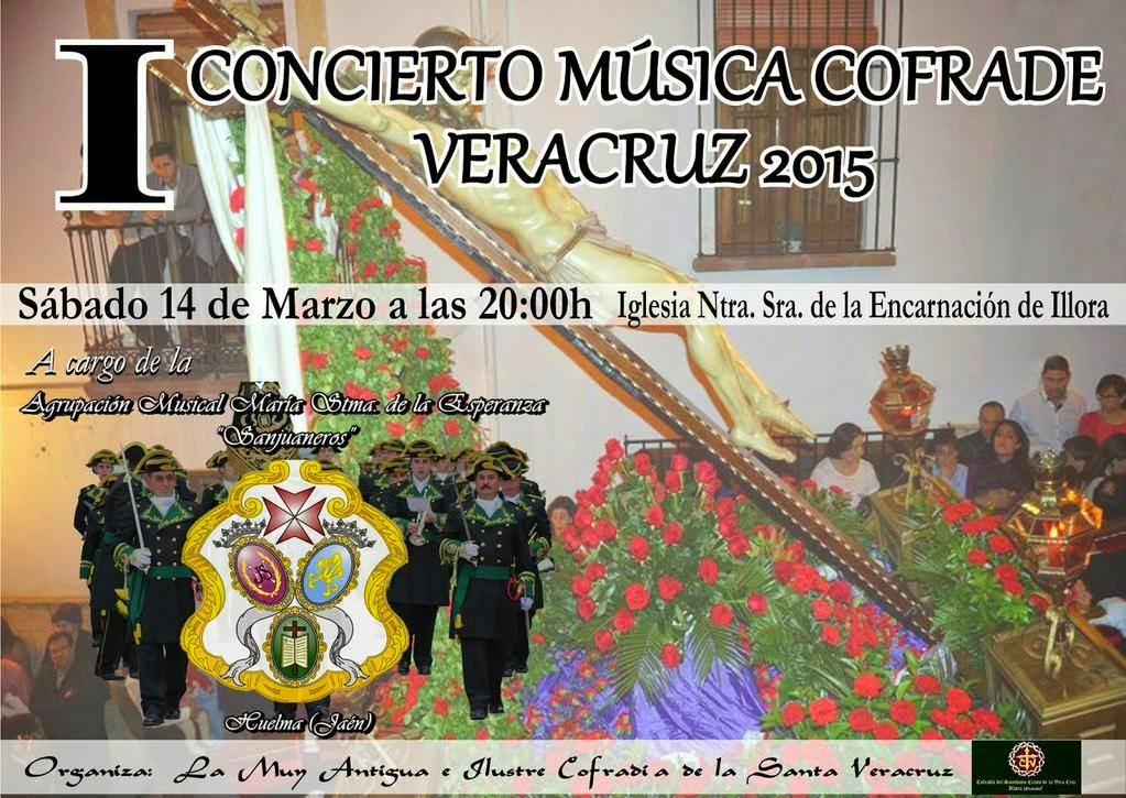 I CONCIERTO MUSICA COFRADE VERACRUZ 2015 DE ILLORA (GRANADA)
