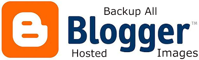 How To Backup All Blogger Hosted Images