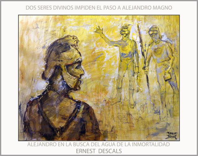 ALEJANDRO MAGNO-ARTE-PINTURA-ANUNNAKI-INMORTALIDAD-ANGELES-BUSQUEDA-VIDA ETERNA-LEYENDAS-PINTURAS-PINTOR-ERNEST DESCALS-