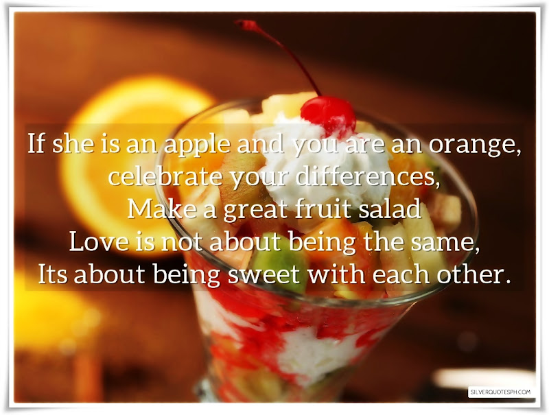 If She Is An Apple And You Are An Orange, Picture Quotes, Love Quotes, Sad Quotes, Sweet Quotes, Birthday Quotes, Friendship Quotes, Inspirational Quotes, Tagalog Quotes