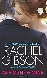 Book Review-Any Man of Mine by Rachel Gibson!