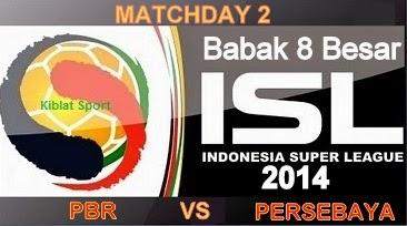 Hasil Pertandingan PBR Vs Persebaya, Babak 8 Besar ISL 2014