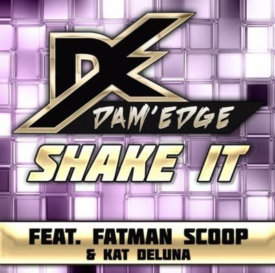 Dam'Edge - Shake It (ft. Fatman Scoop & Kat Deluna)