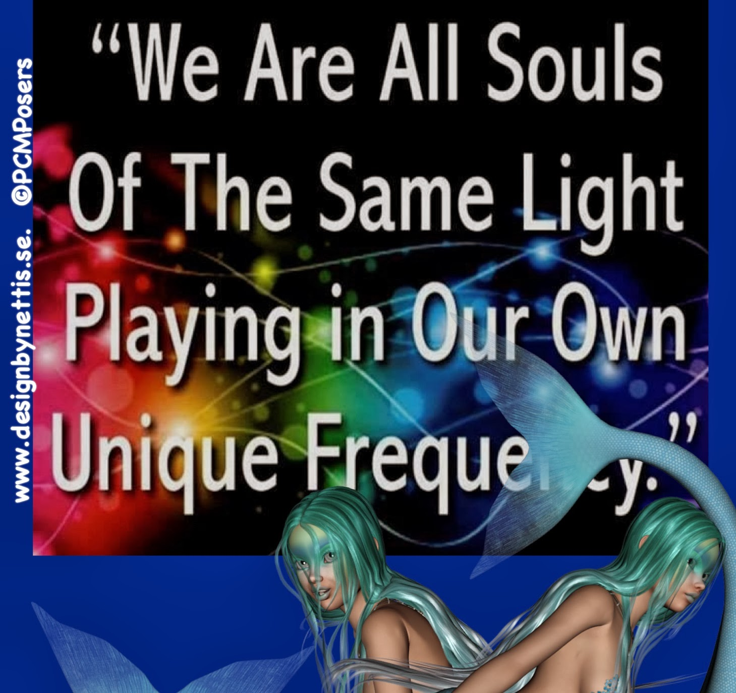 Are all souls of the same light playing in our own unique frequency