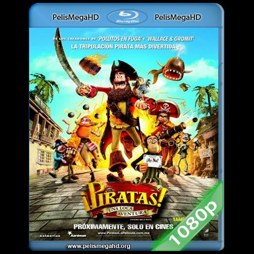 ¡PIRATAS! UNA LOCA AVENTURA (2012) 1080P HD MKV ESPAÑOL LATINO