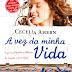 Lançamento: A Vez da Minha Vida - Cecelia Ahern