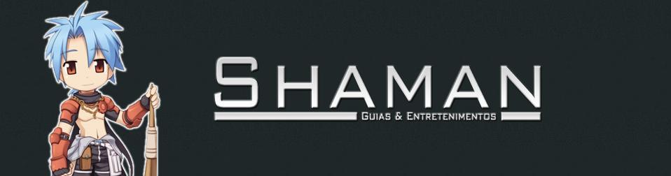 Shamanro ~ Guias & Entretenimentos