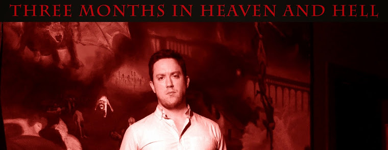 Three Months in Heaven and Hell