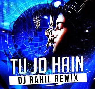 Tu Jo Hain Remix ( MR.X ) DJ RAHIL