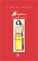 Presente para download: Fanzine TARLEI MELLO - ERÓPTICA OU CADERNO DE IDÉIAS