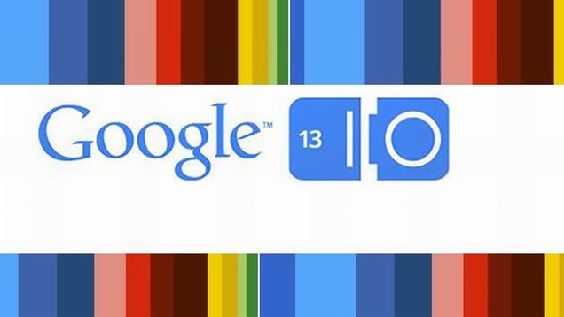 Google I/O 2013 Dates, Rumors and Predictions