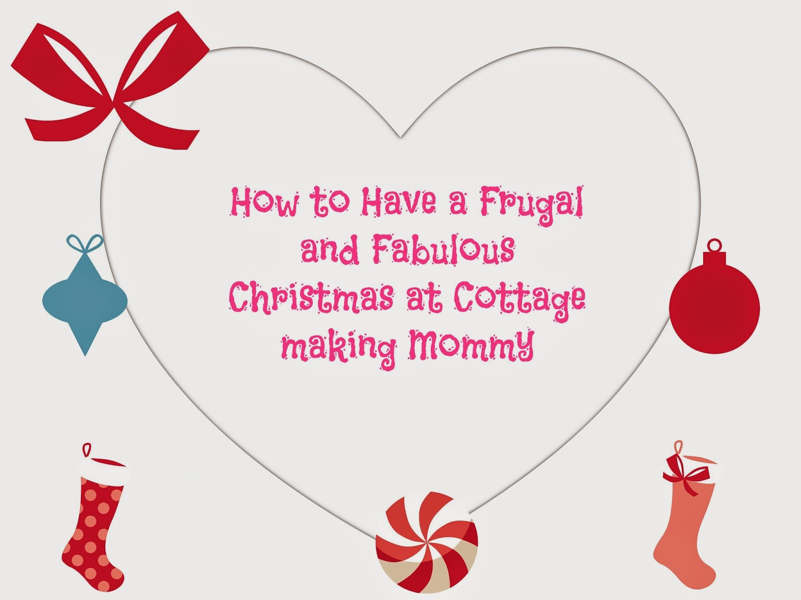 Cottage Making Mommy: Have a Frugal and Fabulous Christmas Day 1