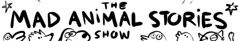 The Mad Animal Stories Show