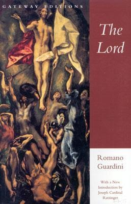 Romano Guardini, <i>The Lord</i>
