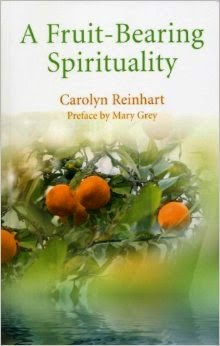 a fruit-bearing spirituality, carolyn reinhart, mary grey