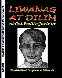 Liwanag at Dilim, ni Gat Emilio Jacinto