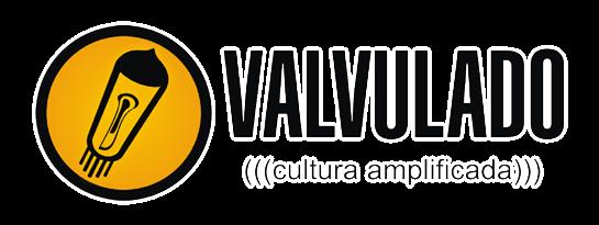 Valvulado ((( Cultura Amplificada)))