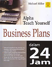 toko buku rahma: buku ALPHA TEACH YOURSELF BUSINESS PLANS DALAM 24 JAM, pengarang michael miller, penerbit prenada